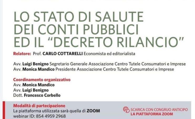 """EVENTO WEBINAR – LO STATO DI SALUTE DEI CONTI PUBBLICI ED IL """"DECRETO RILANCIO"""". Associazione Centro Tutele Consumatori e Imprese."""