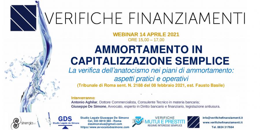 Ammortamento in capitalizzazione semplice – La verifica dell' anatocismo nei piani di ammortamento: aspetti pratici e operativi. Webinar – 14 Aprile 2021.